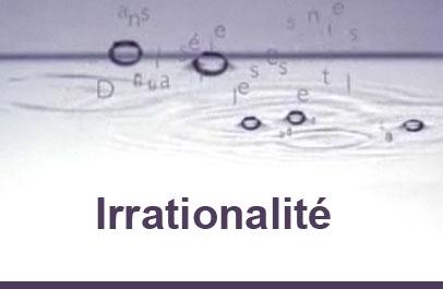 L'irrationnel devient le fléau de ce siècle
