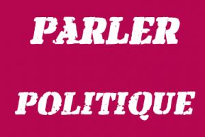 PARLER POLITIQUE